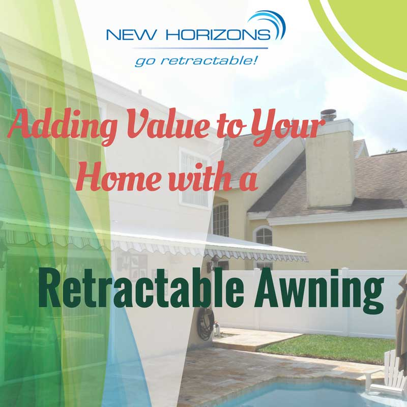 Adding Value To Your Home With A Retractable Awning
