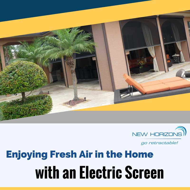 Enjoying Fresh Air in the Home with an Electric Screen