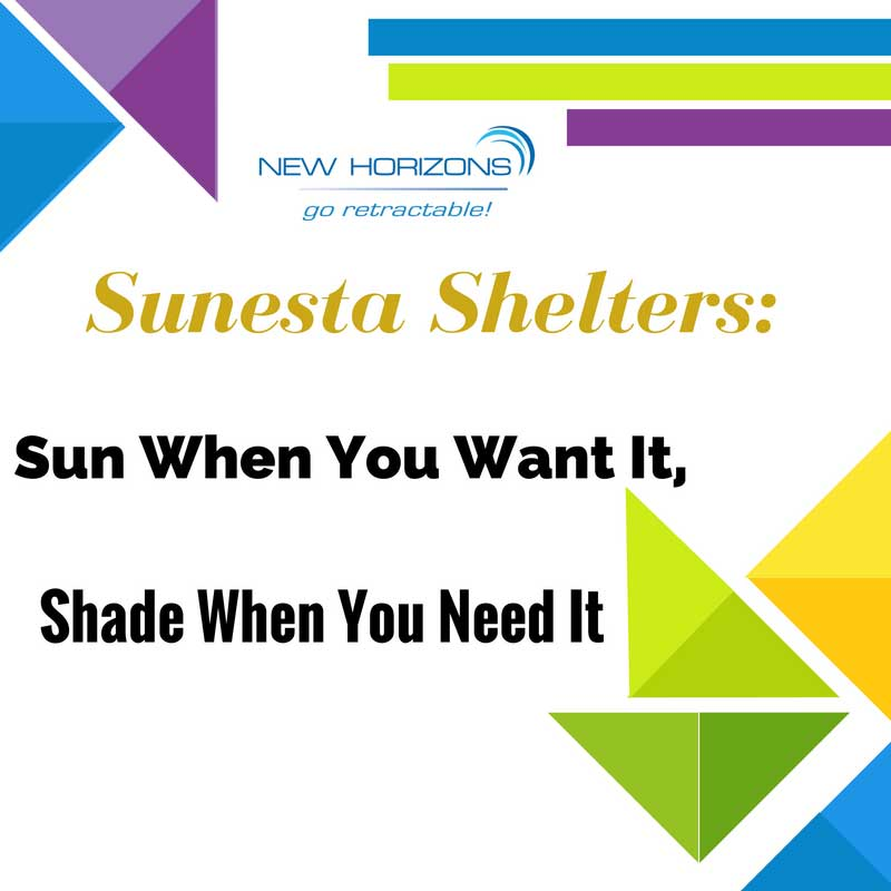 Sunesta Shelters: Sun When You Want It, Shade When You Need It