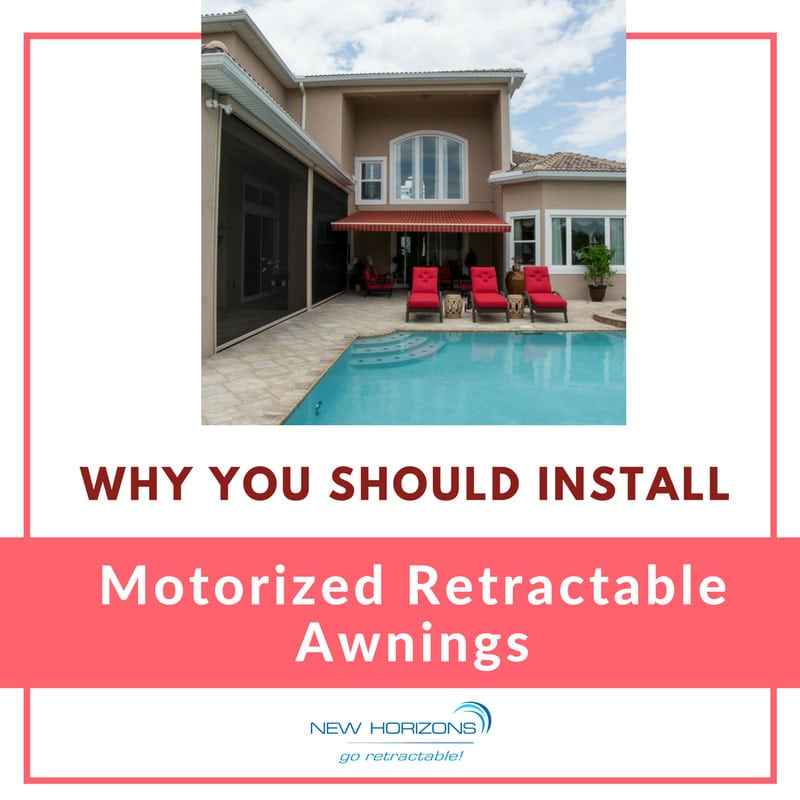 Why You Should Install Motorized Retractable Awnings Orlando