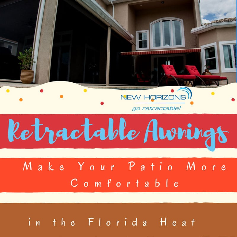 Retractable Awnings Make Your Patio More Comfortable in the Florida Heat