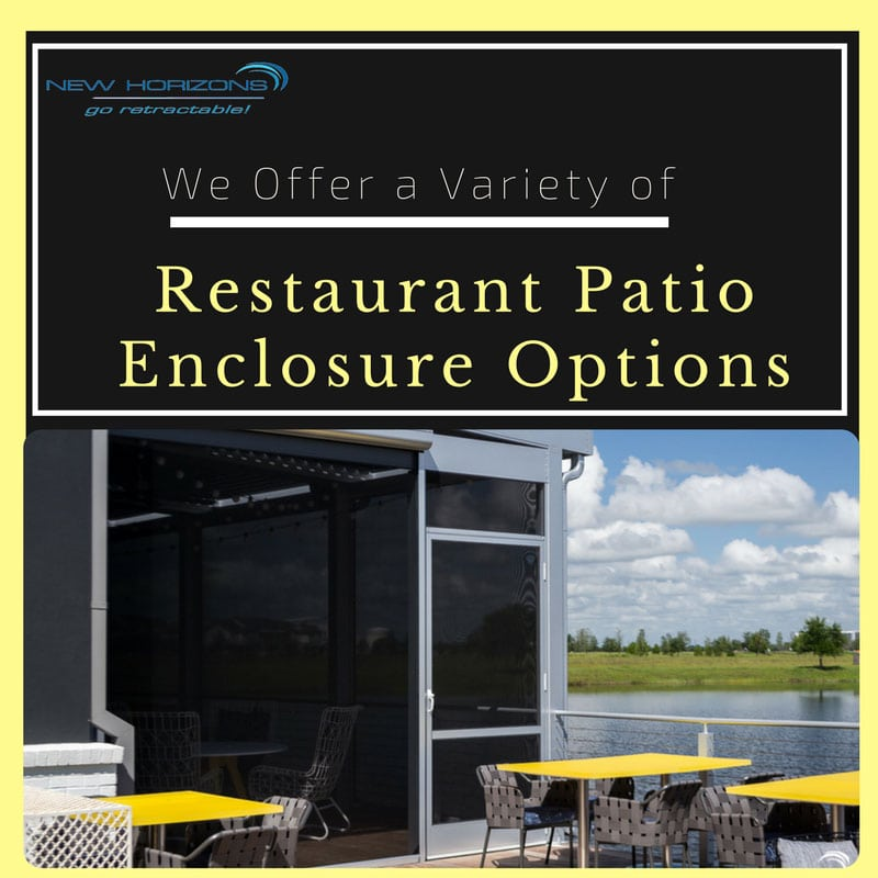 We Offer a Variety of Restaurant Patio Enclosure Options